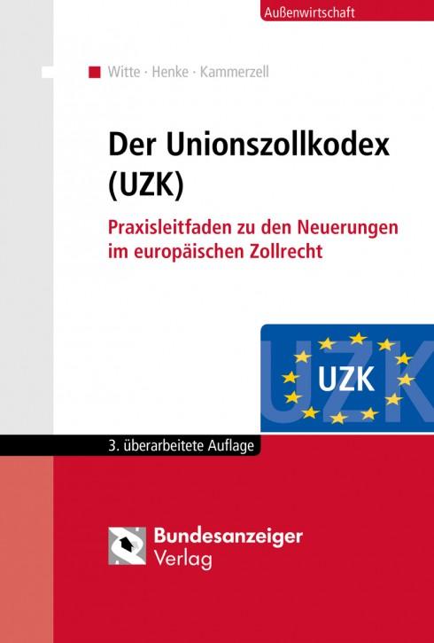 Der Unionszollkodex (UZK) 2. aktualisierte Ausgabe 2019