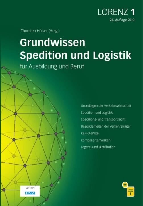 LORENZ 1 Grundwissen für Spedition und Logistik für Ausbildung und Beruf, 26. Auflage 2019