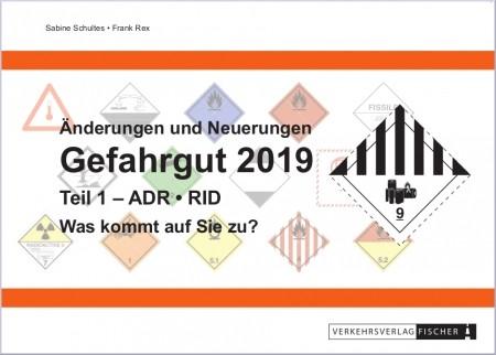 Änderungen und Neuerungen Gefahrgut 2019